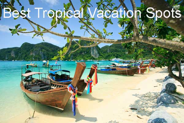 Top 10 Tropical Vacation Spots