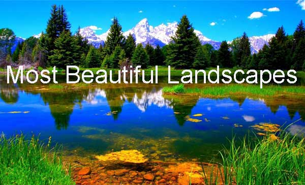 10 Most Beautiful Landscapes of the World